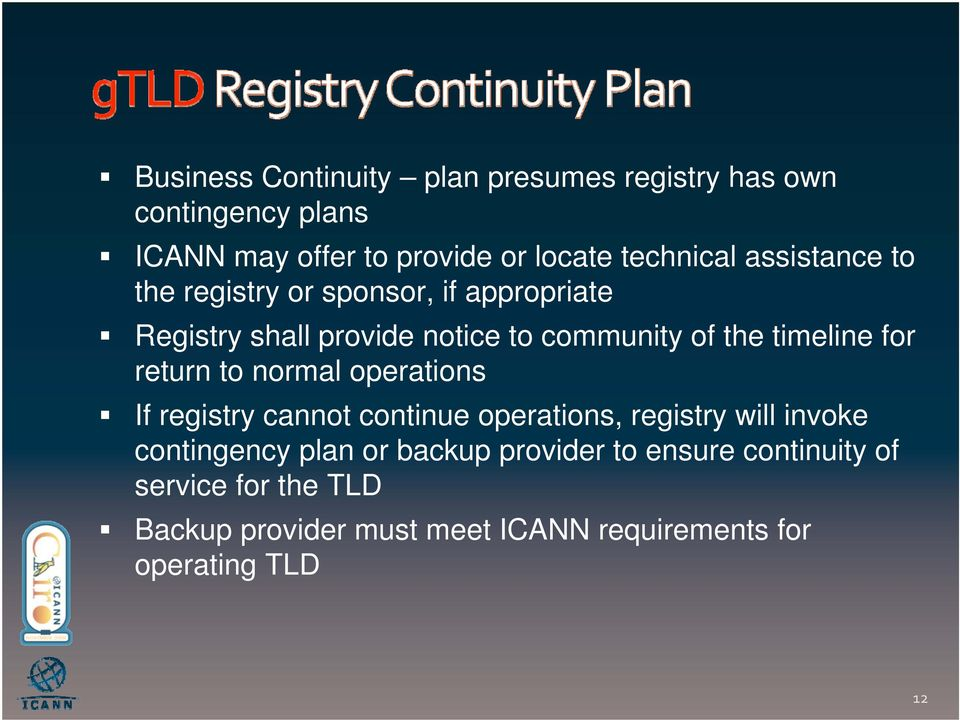 return to normal operations If registry cannot continue operations, registry will invoke contingency plan or backup