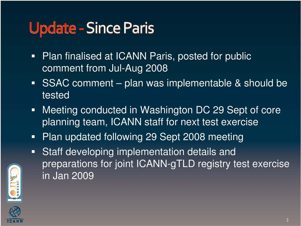 team, ICANN staff for next test exercise Plan updated following 29 Sept 2008 meeting Staff