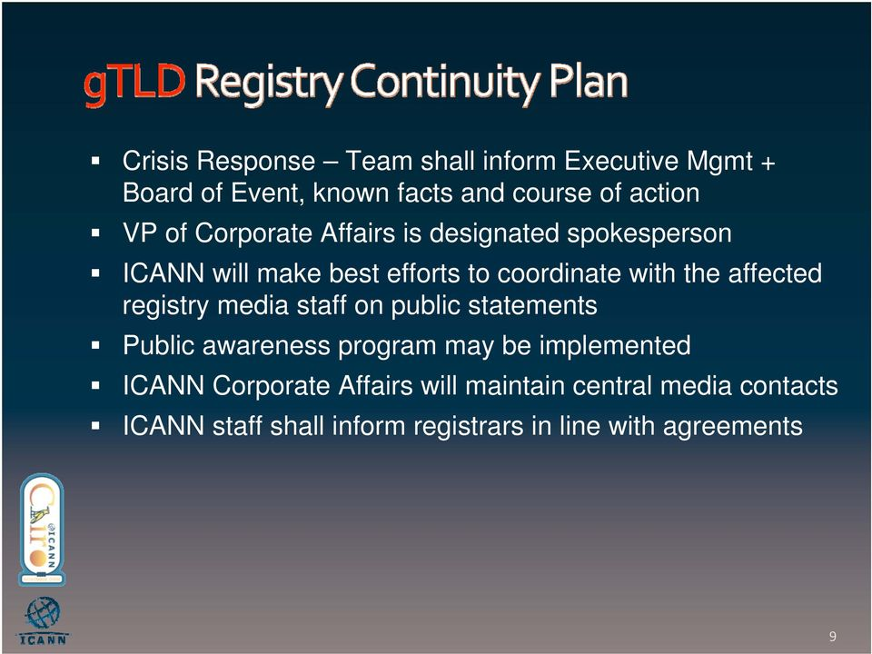 affected registry media staff on public statements Public awareness program may be implemented ICANN