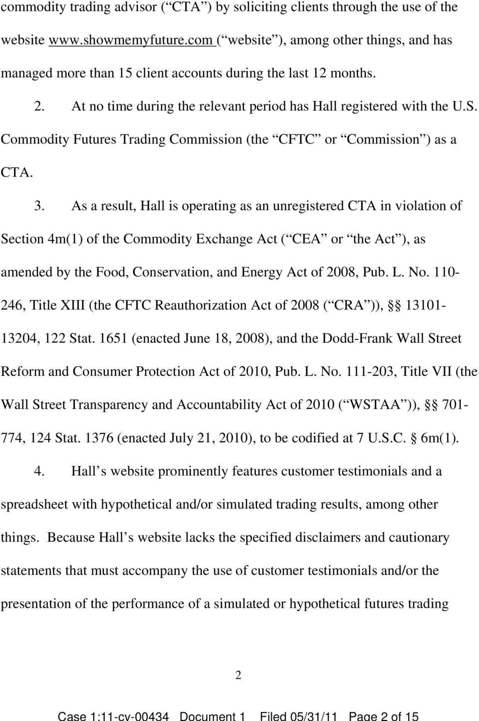 Commodity Futures Trading Commission (the CFTC or Commission as a CTA. 3.