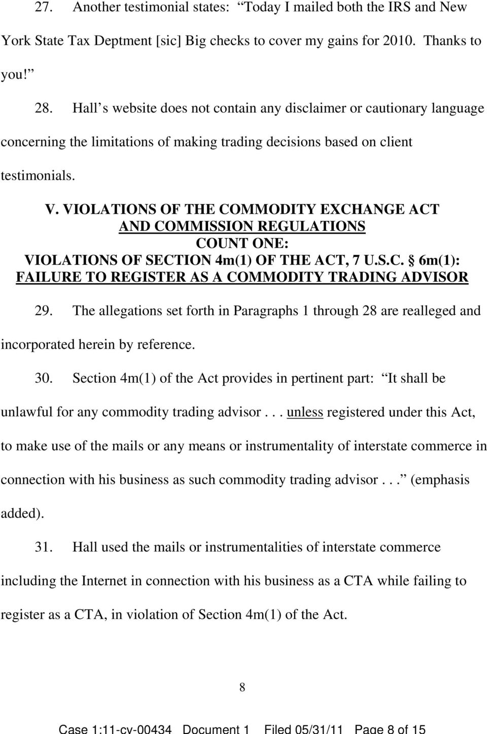 VIOLATIONS OF THE COMMODITY EXCHANGE ACT AND COMMISSION REGULATIONS COUNT ONE: VIOLATIONS OF SECTION 4m(1 OF THE ACT, 7 U.S.C. 6m(1: FAILURE TO REGISTER AS A COMMODITY TRADING ADVISOR 29.