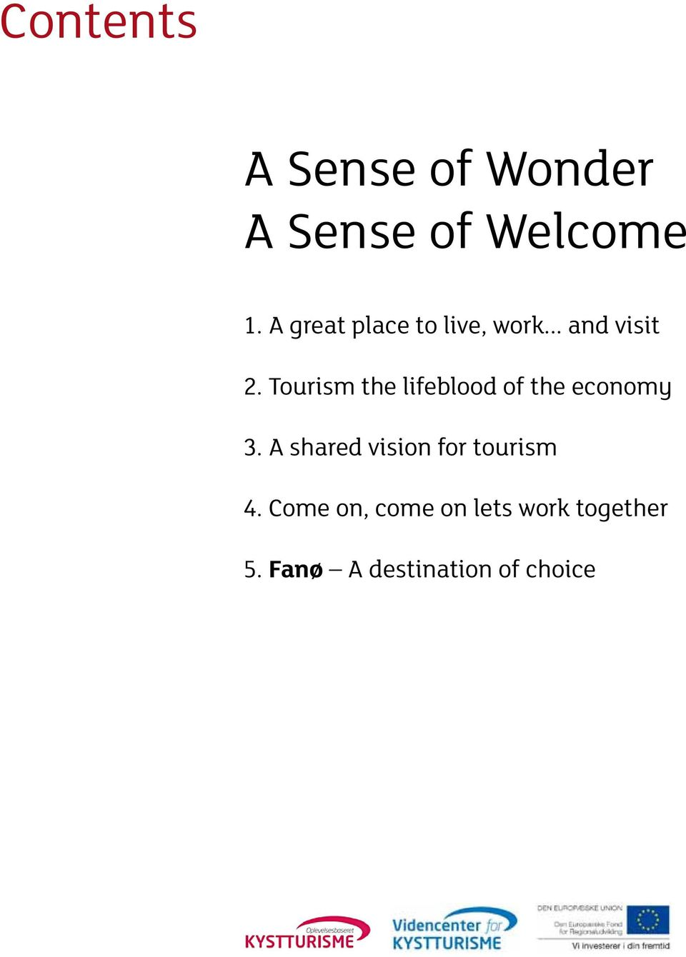 Tourism the lifeblood of the economy 3.