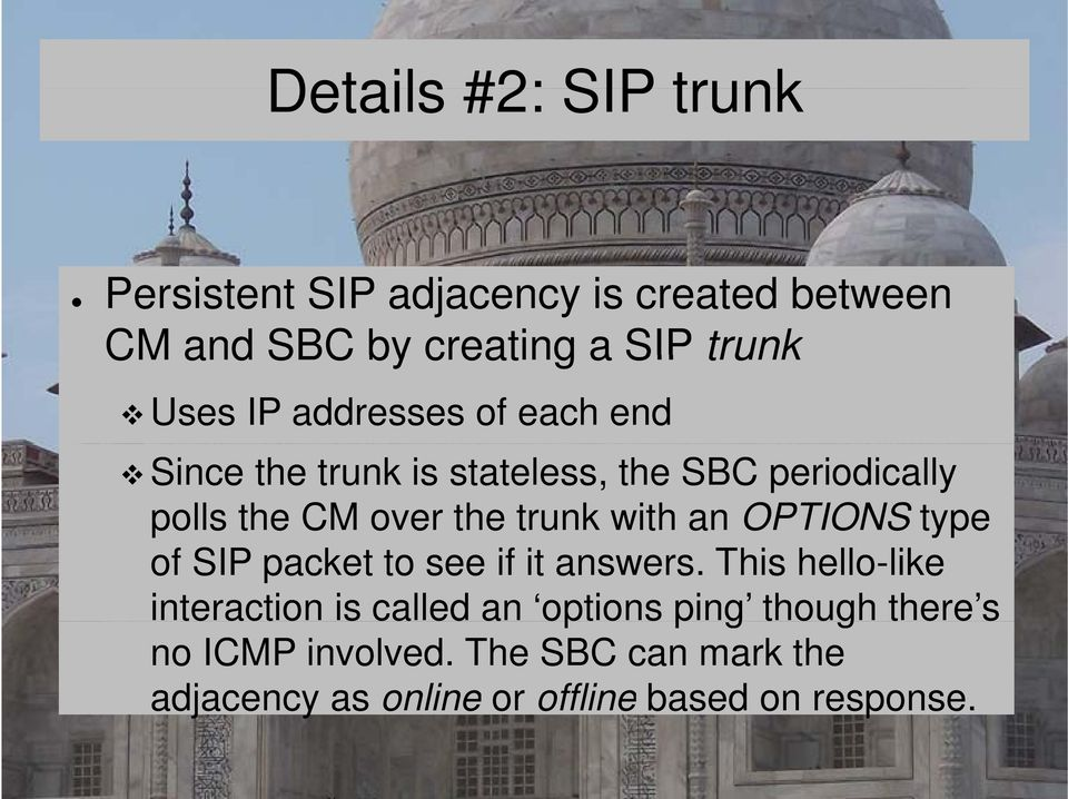 with an OPTIONS type of SIP packet to see if it answers.
