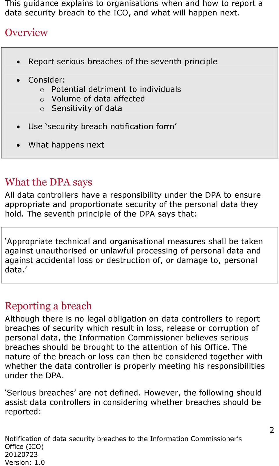 happens next What the DPA says All data controllers have a responsibility under the DPA to ensure appropriate and proportionate security of the personal data they hold.