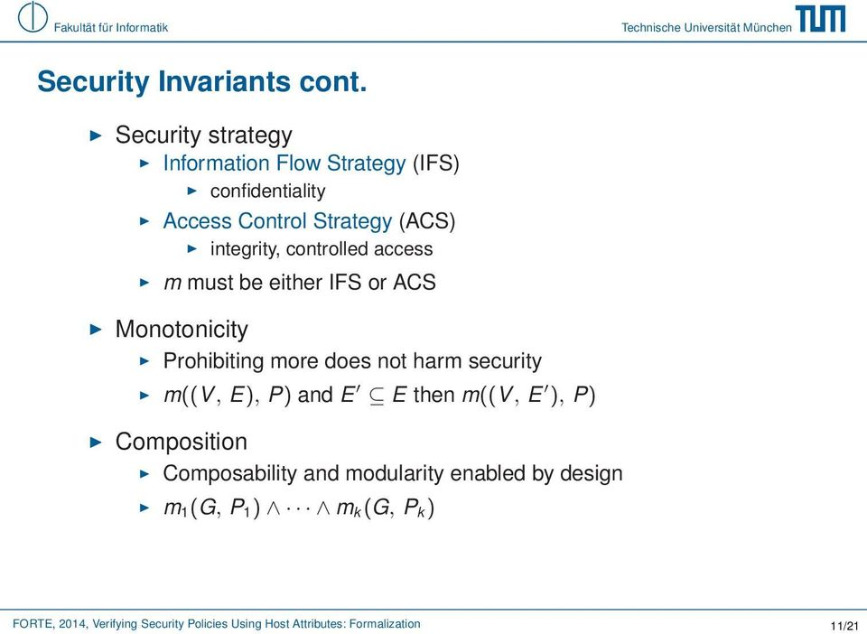 controlled access m must be either IFS or ACS Monotonicity Prohibiting more does not harm security m((v, E),