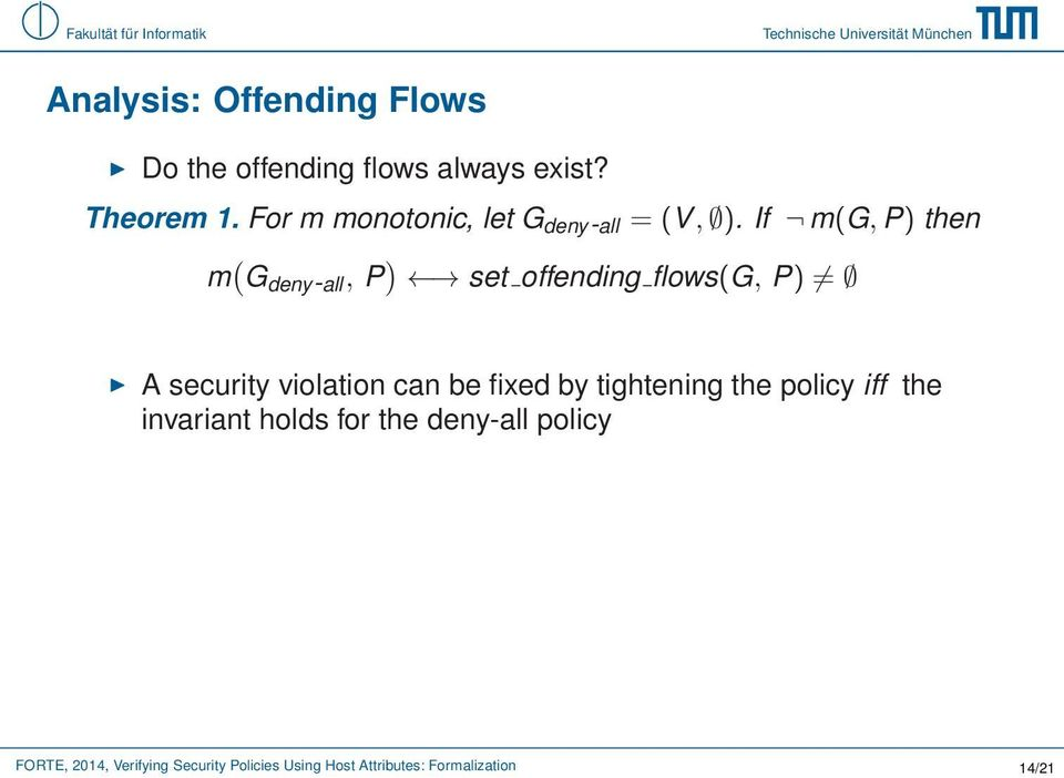 If m(g, P) then m ( G deny-all, P ) set offending flows(g, P) A security violation can be