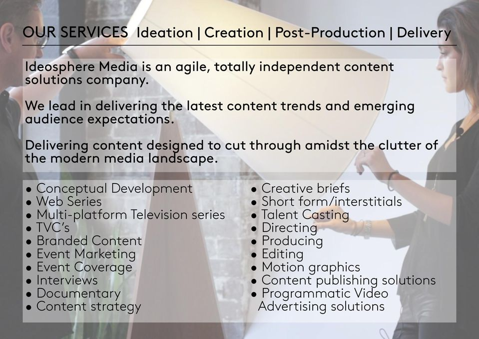 Delivering content designed to cut through amidst the clutter of the modern media landscape.