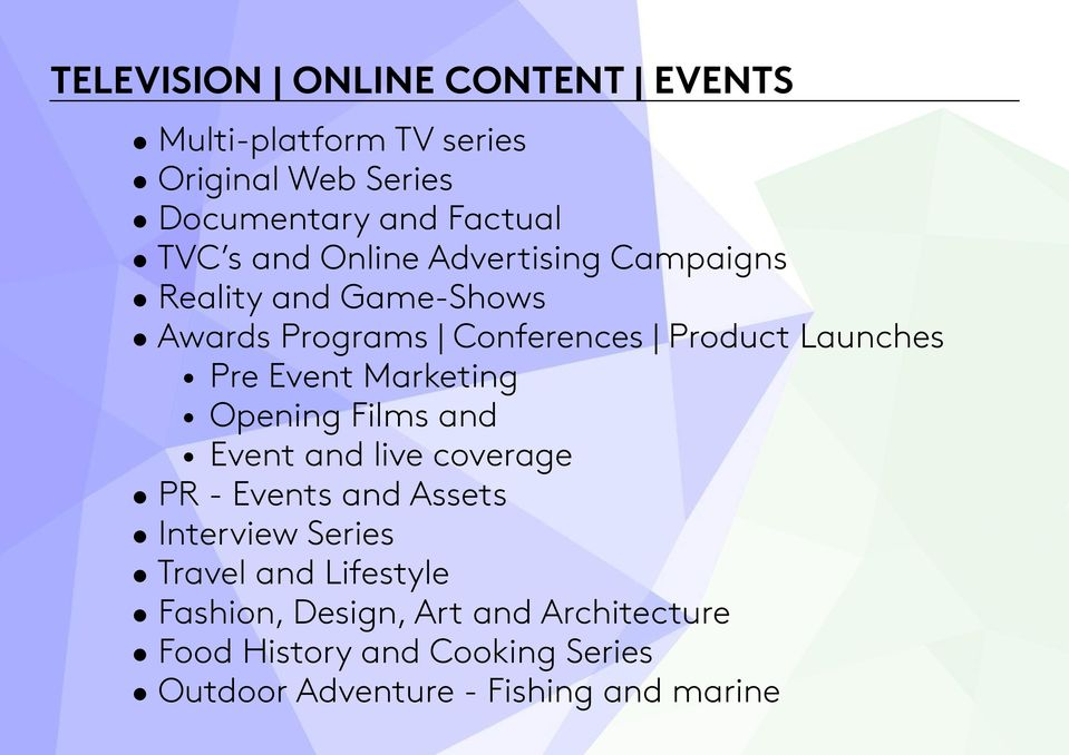Event Marketing Opening Films and Event and live coverage PR - Events and Assets Interview Series Travel and