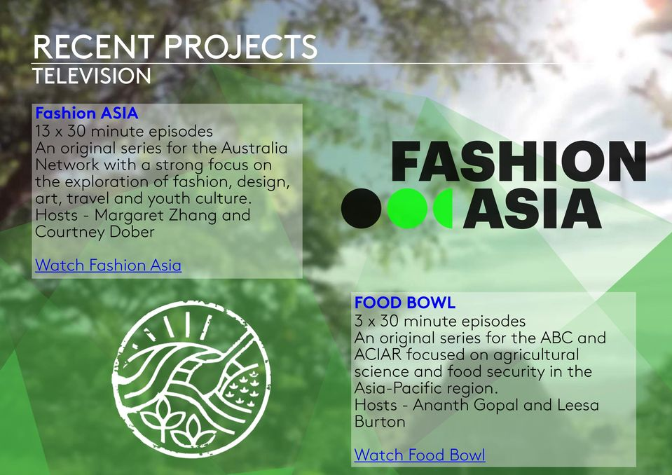 Hosts - Margaret Zhang and Courtney Dober Watch Fashion Asia FOOD BOWL 3 x 30 minute episodes An original series for