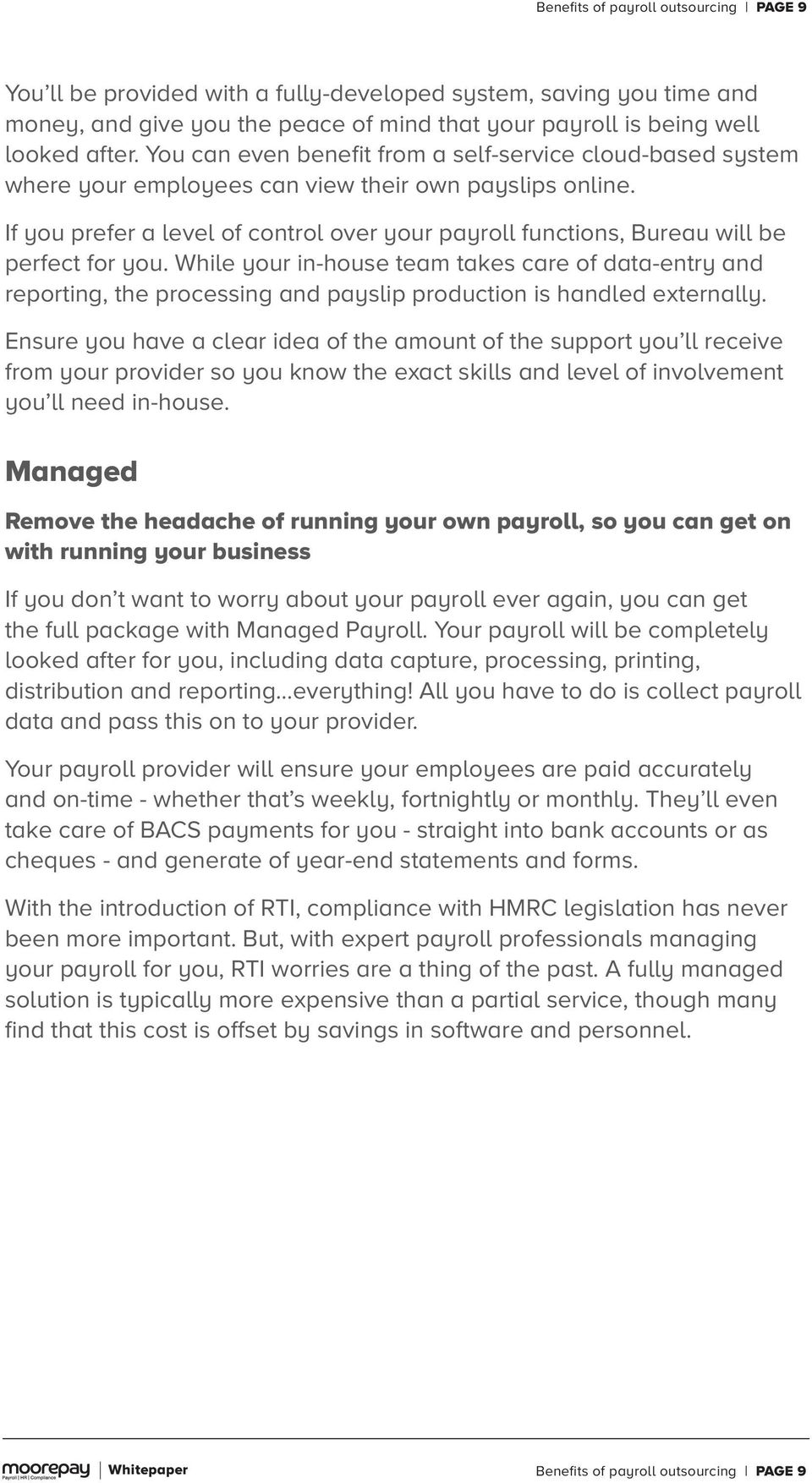 If you prefer a level of control over your payroll functions, Bureau will be perfect for you.