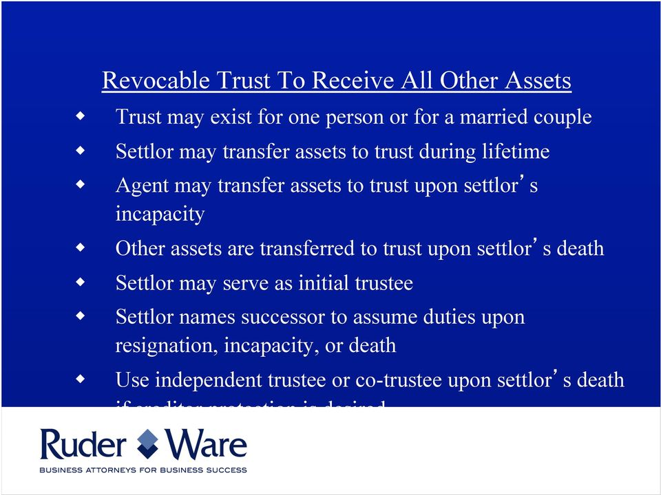 transferred to trust upon settlors death Settlor may serve as initial trustee Settlor names successor to assume duties