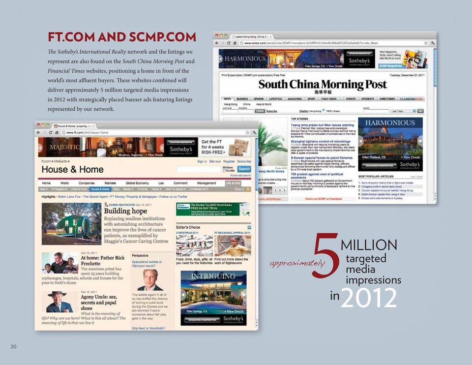 Post and Financial Times websites, positioning a home in front of the world s most affluent buyers.