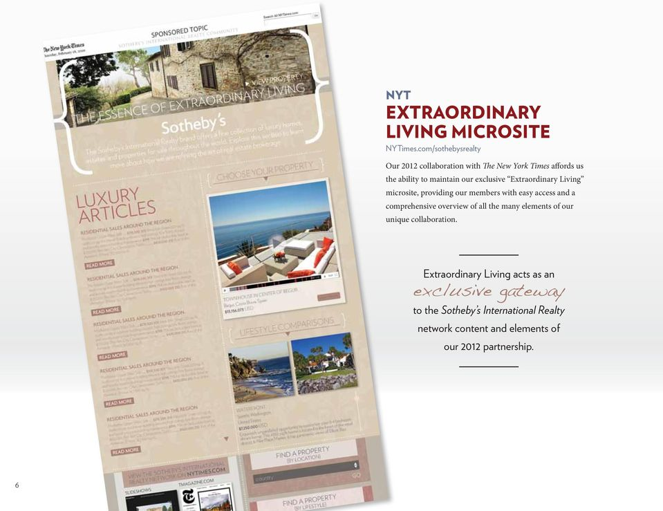 exclusive Extraordinary Living microsite, providing our members with easy access and a comprehensive overview of