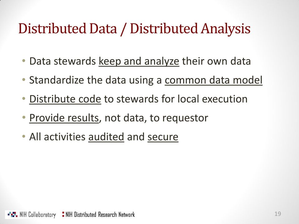 model Distribute code to stewards for local execution Provide