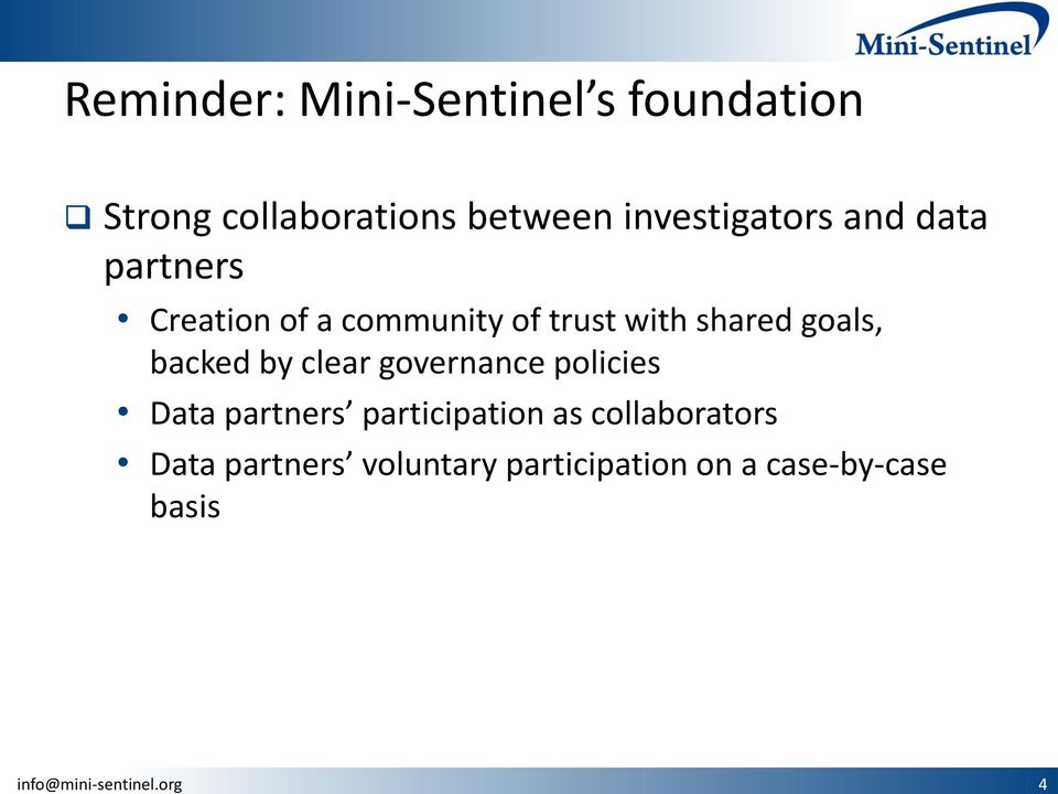 investigators and data partners Creation of a community of trust with shared