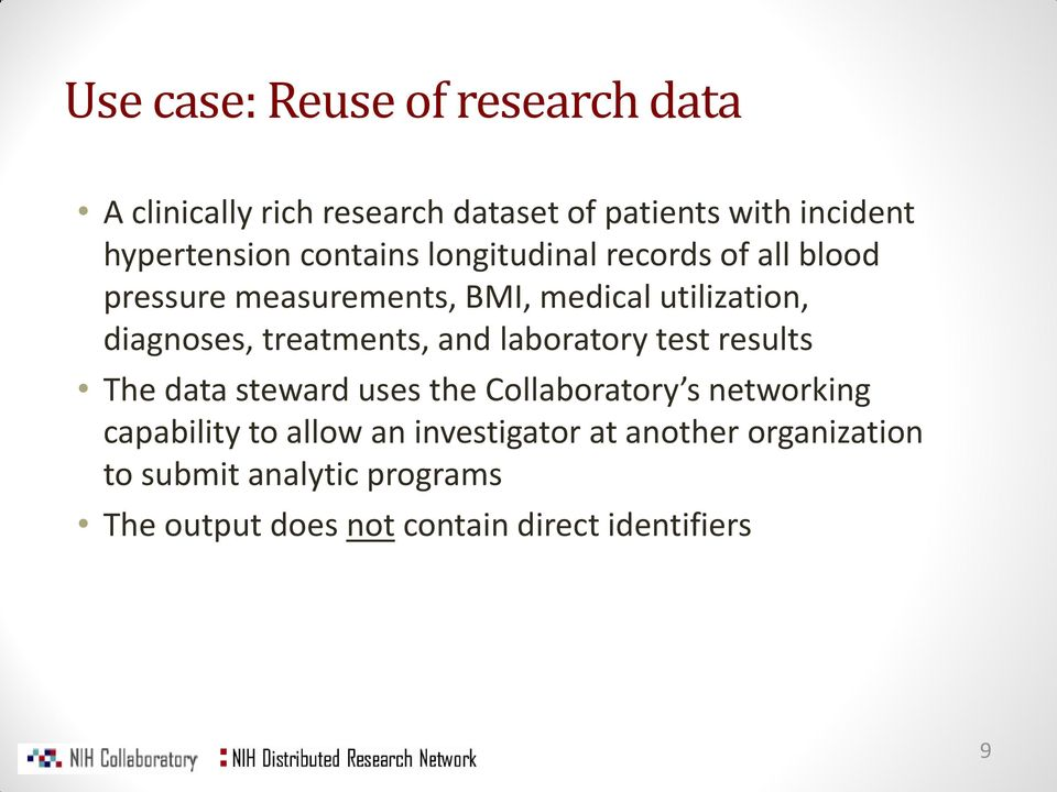 treatments, and laboratory test results The data steward uses the Collaboratory s networking capability to