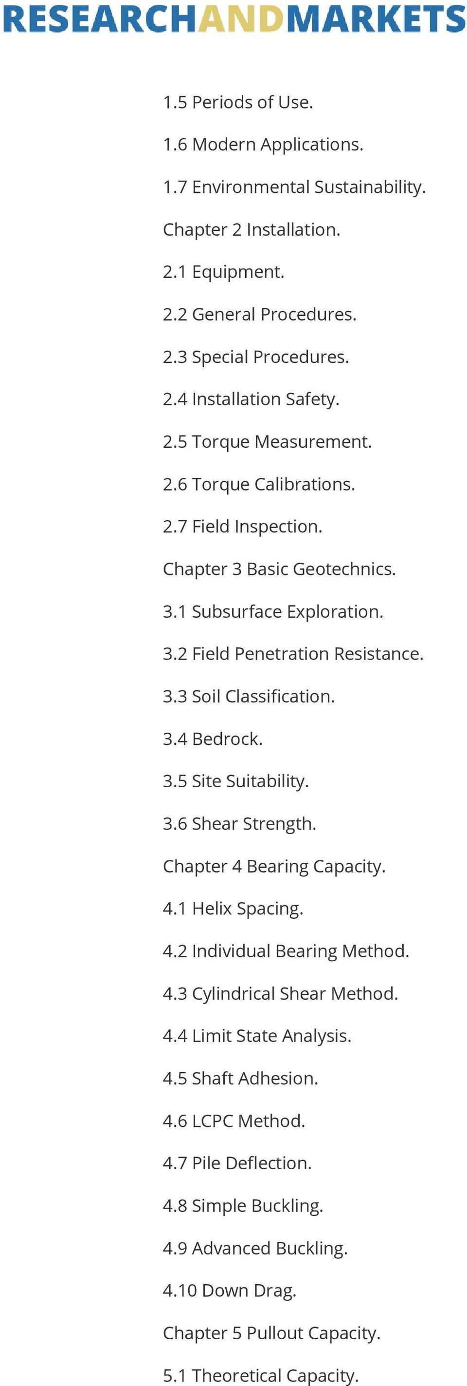 3.4 Bedrock. 3.5 Site Suitability. 3.6 Shear Strength. Chapter 4 Bearing Capacity. 4.1 Helix Spacing. 4.2 Individual Bearing Method. 4.3 Cylindrical Shear Method. 4.4 Limit State Analysis.