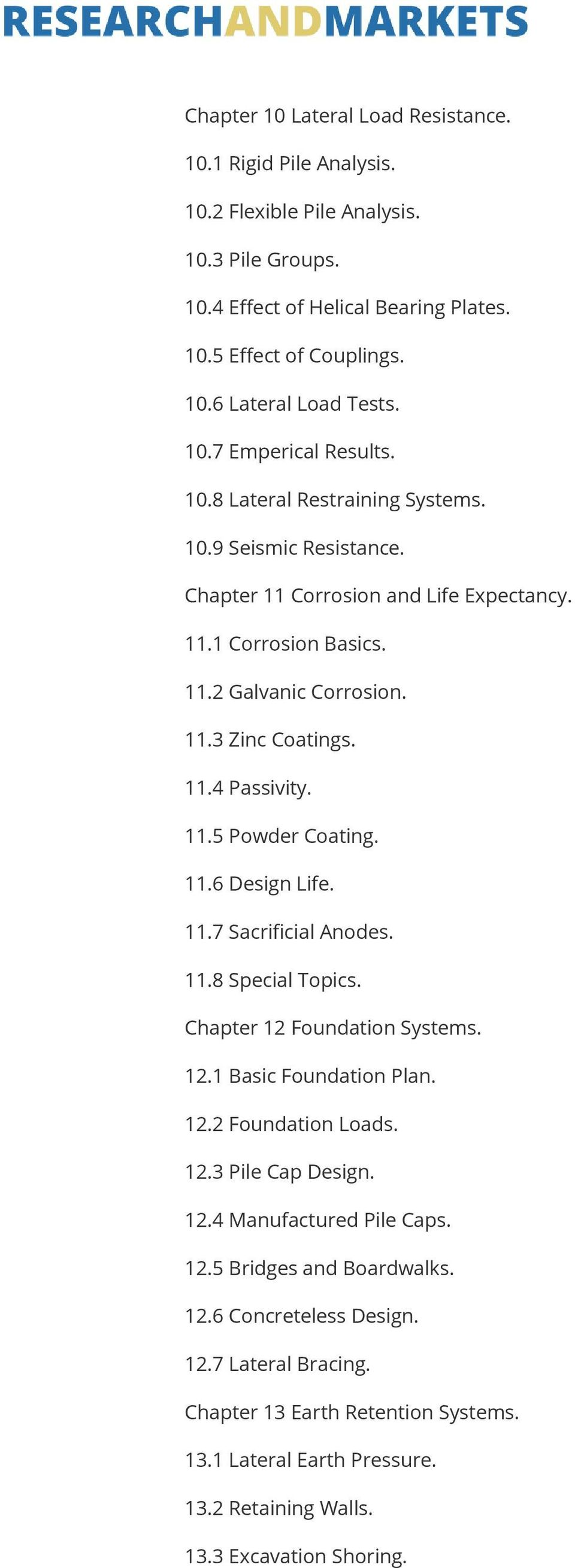 11.5 Powder Coating. 11.6 Design Life. 11.7 Sacrificial Anodes. 11.8 Special Topics. Chapter 12 Foundation Systems. 12.1 Basic Foundation Plan. 12.2 Foundation Loads. 12.3 Pile Cap Design. 12.4 Manufactured Pile Caps.