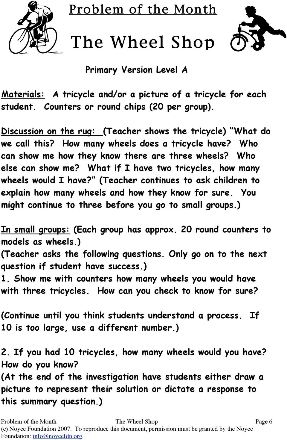 What if I have two tricycles, how many wheels would I have? (Teacher continues to ask children to explain how many wheels and how they know for sure.