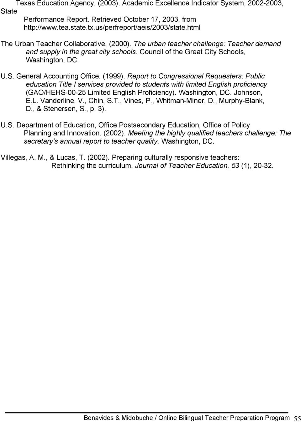(1999). Report to Congressional Requesters: Public education Title I services provided to students with limited English proficiency (GAO/HEHS-00-25 Limited English Proficiency). Washington, DC.