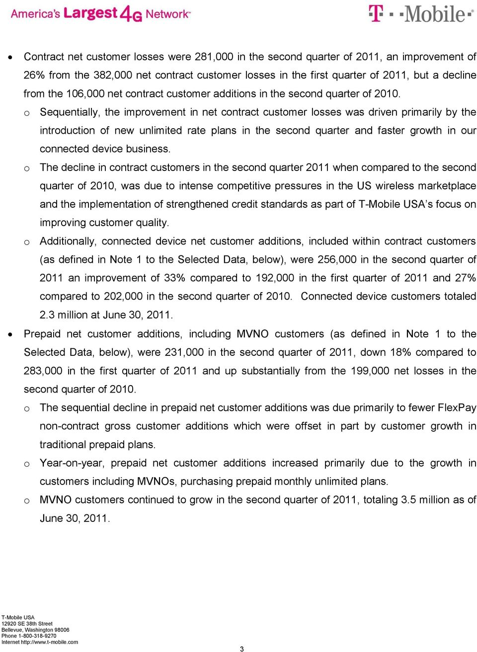 o Sequentially, the improvement in net contract customer losses was driven primarily by the introduction of new unlimited rate plans in the second quarter and faster growth in our connected device