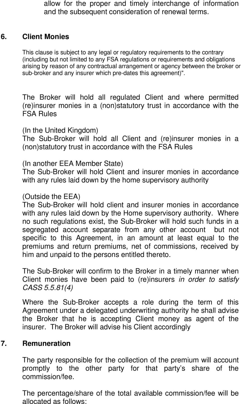 "contractual arrangement or agency between the broker or sub-broker and any insurer which pre-dates this agreement)""."