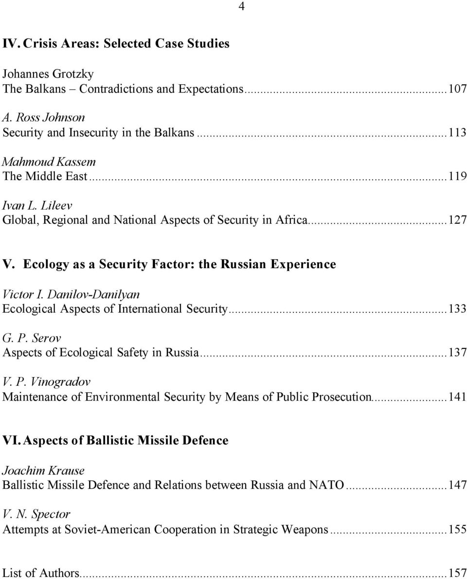 Danilov-Danilyan Ecological Aspects of International Security...133 G. P. Serov Aspects of Ecological Safety in Russia...137 V. P. Vinogradov Maintenance of Environmental Security by Means of Public Prosecution.