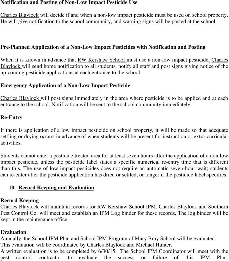 Pre-Planned Application of a Non-Low Impact Pesticides with Notification and Posting When it is known in advance that RW Kershaw School must use a non-low impact pesticide, Charles Blaylock will send