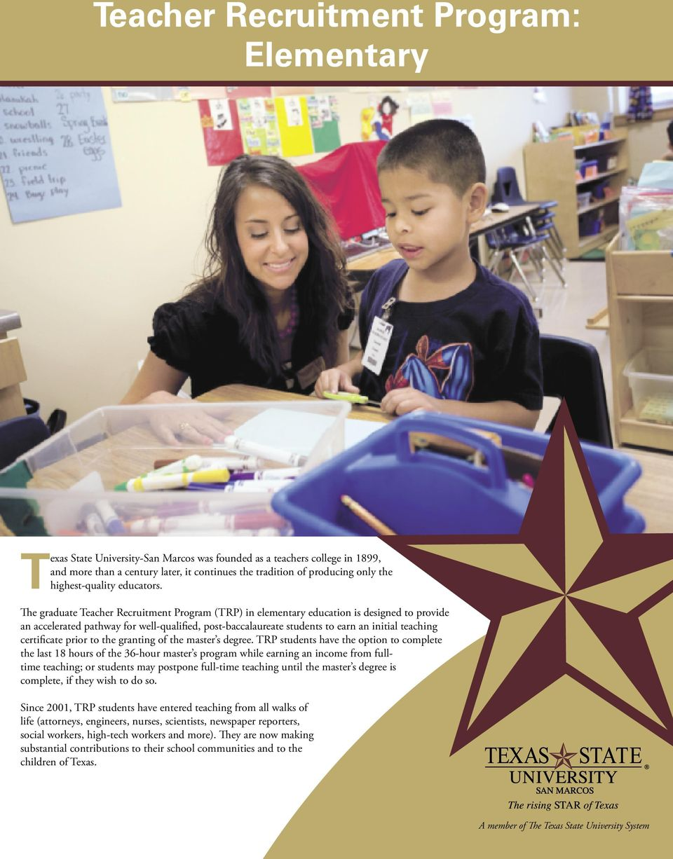 The graduate Teacher Recruitment Program (TRP) in elementary education is designed to provide an accelerated pathway for well-qualified, post-baccalaureate students to earn an initial teaching