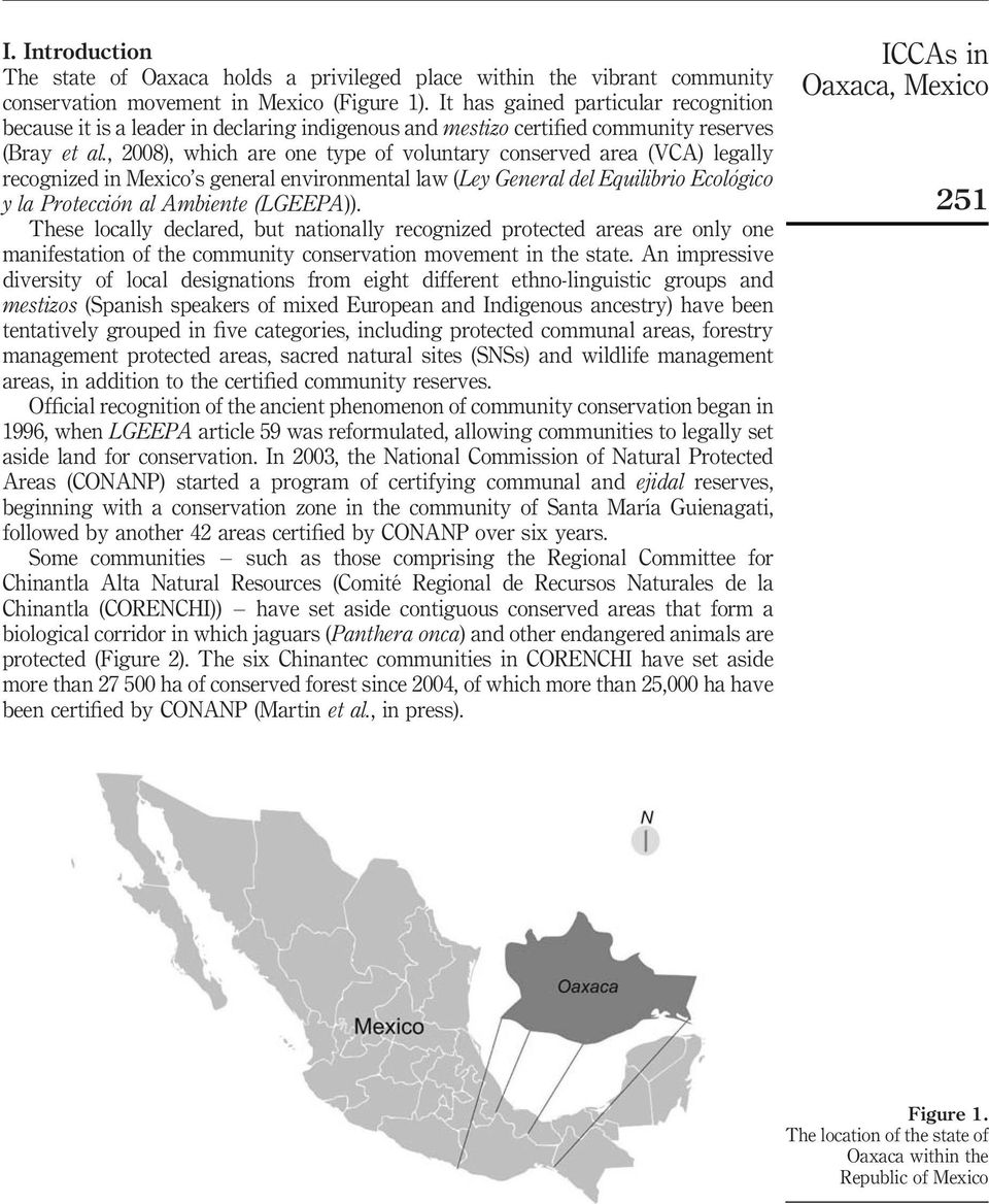 , 2008), which are one type of voluntary conserved area (VCA) legally recognized in Mexico s general environmental law (Ley General del Equilibrio Ecológico y la Protección al Ambiente (LGEEPA)).