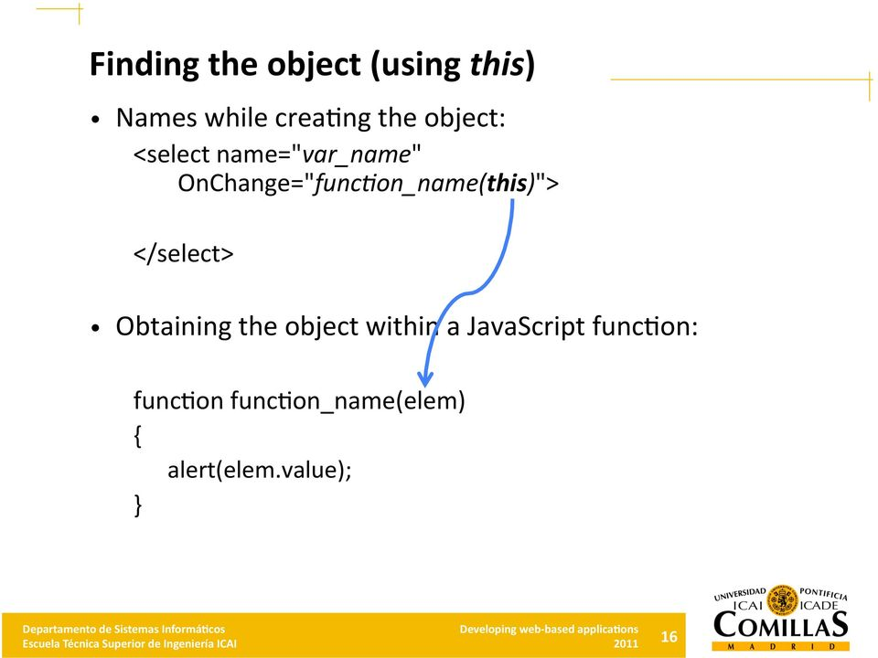 "OnChange=""func+on_name(this)""> </select> Obtaining the"