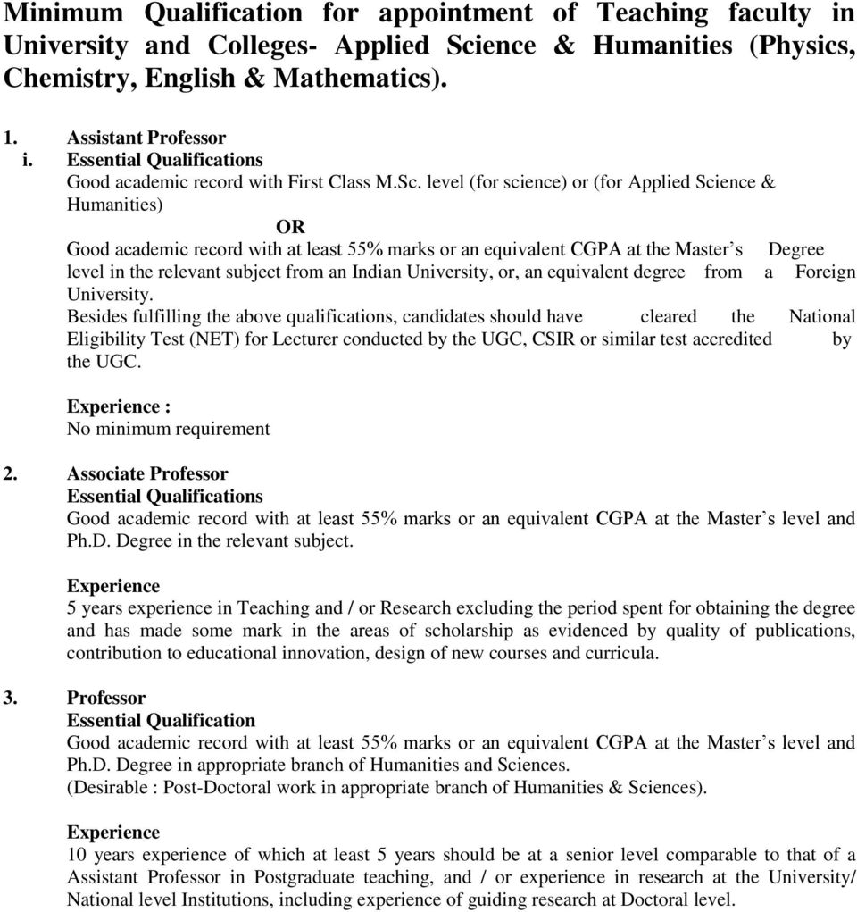 level (for science) or (for Applied Science & Humanities) Good academic record with at least 55% marks or an equivalent CGPA at the Master s Degree level in the relevant subject from an Indian