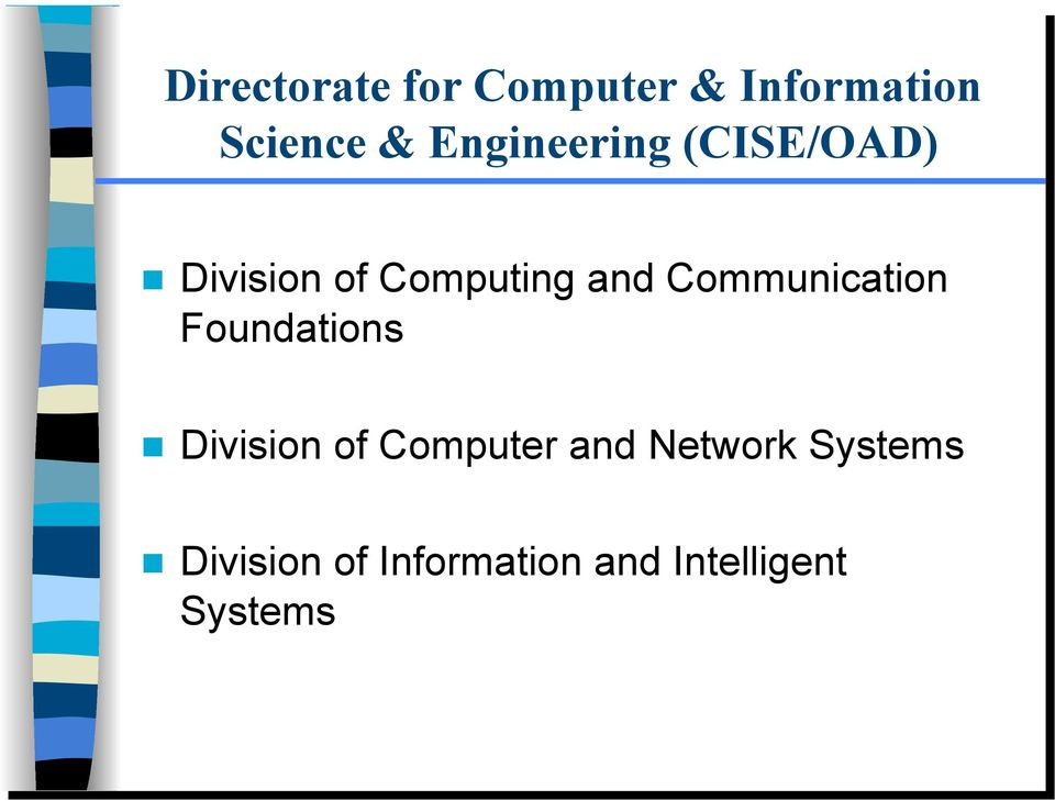 Communication Foundations Division of Computer and