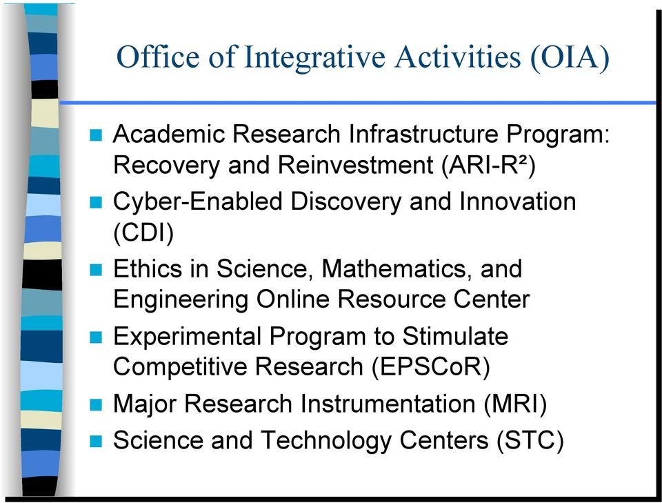 Mathematics, and Engineering Online Resource Center Experimental Program to Stimulate