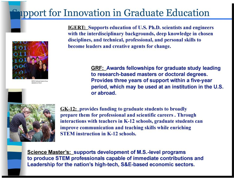 change. GRF: Awards fellowships for graduate study leading to research-based masters or doctoral degrees.