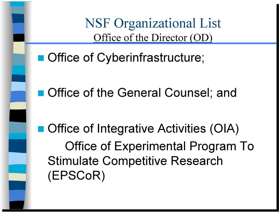 Counsel; and Office of Integrative Activities (OIA)