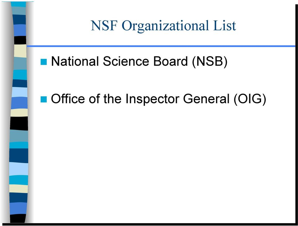 Board (NSB) Office of