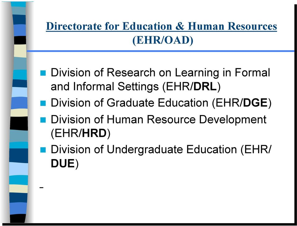 Division of Graduate Education (EHR/DGE) Division of Human