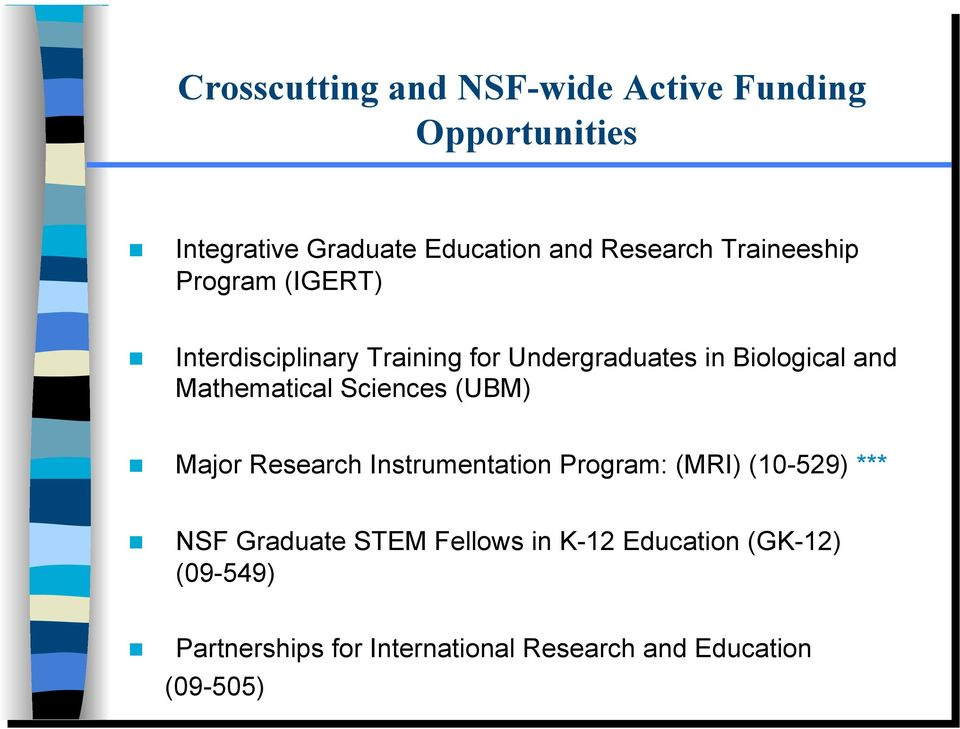 Mathematical Sciences (UBM) Major Research Instrumentation Program: (MRI) (10-529) *** NSF Graduate
