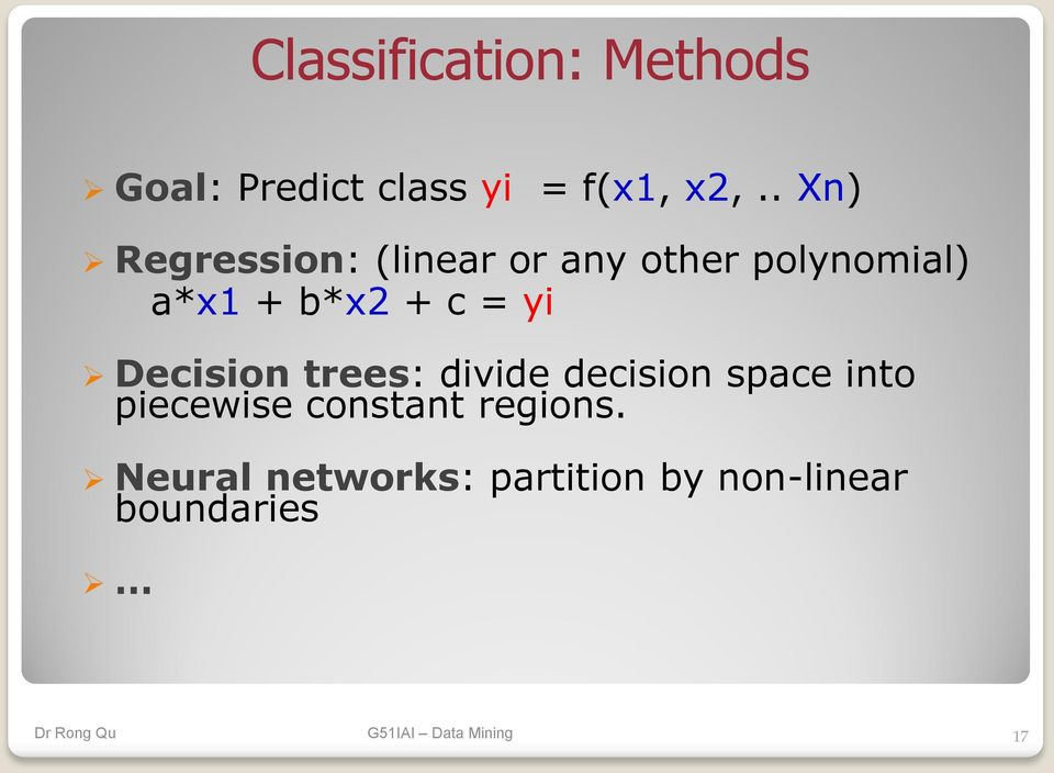 + c = yi Decision trees: divide decision space into piecewise