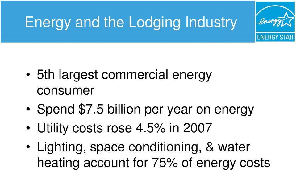 5 billion per year on energy Utility costs rose 4.