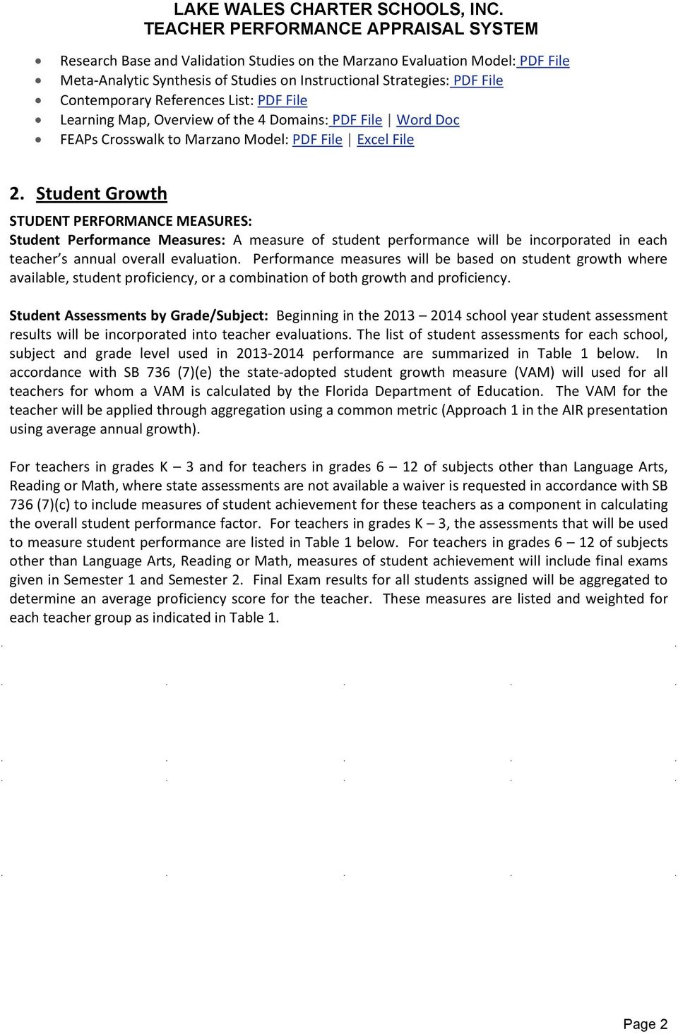 Student Growth STUDENT PERFORMANCE MEASURES: Student Performance Measures: A measure of student performance will be incorporated in each teacher s annual overall evaluation.