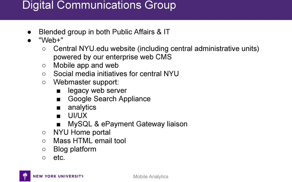 and web Social media initiatives for central NYU Webmaster support: legacy web server Google Search