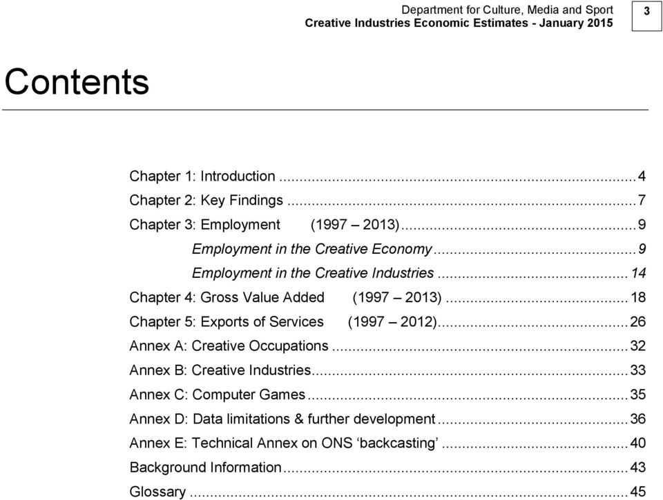 .. 18 Chapter 5: Exports of Services (1997 2012)... 26 Annex A: Creative Occupations... 32 Annex B: Creative Industries.
