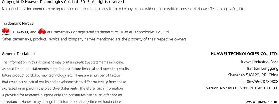 Trademark Notice, HUAWEI, and are trademarks or registered trademarks of Huawei Technologies Co., Ltd.
