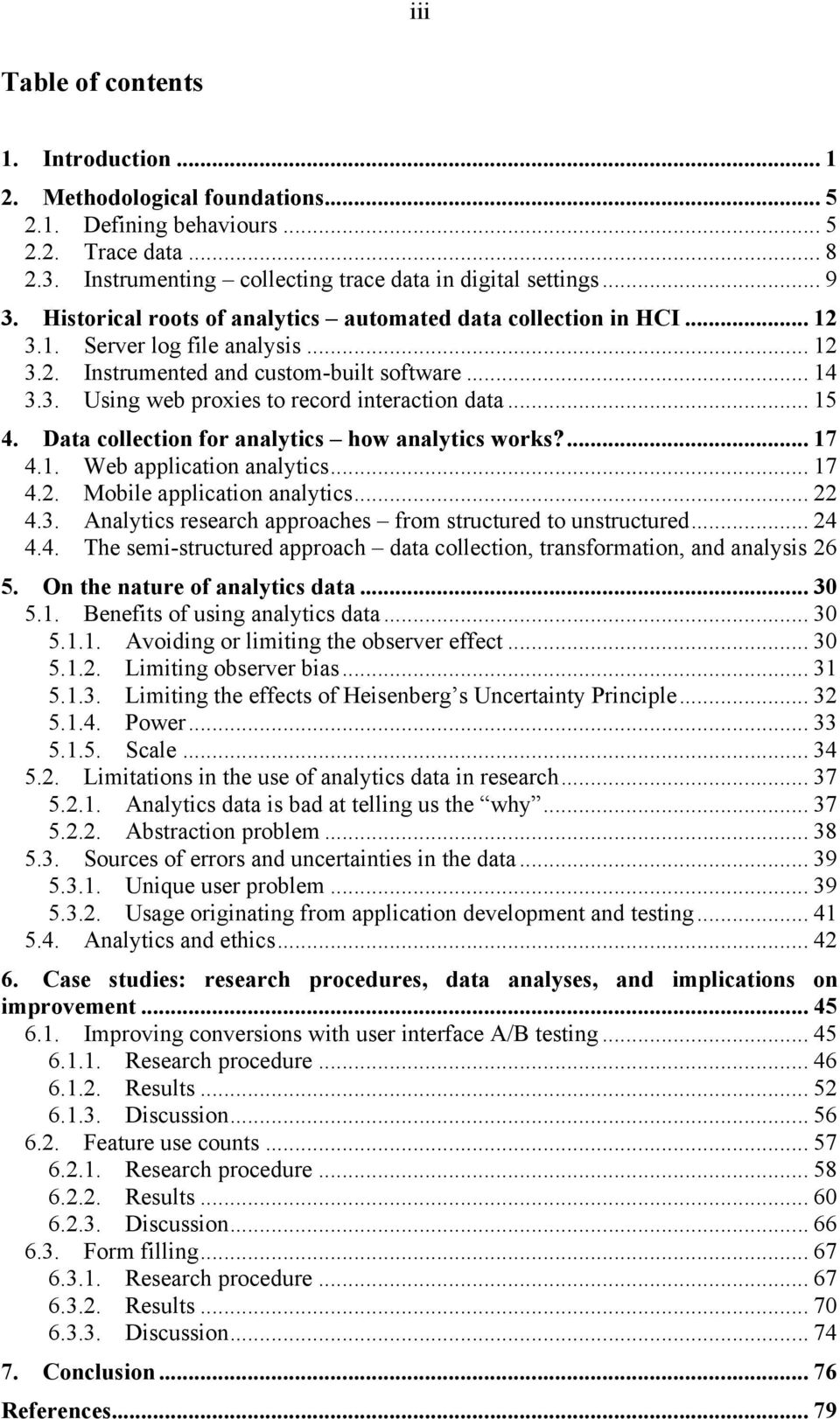 .. 15 4. Data collection for analytics how analytics works?... 17 4.1. Web application analytics... 17 4.2. Mobile application analytics... 22 4.3.