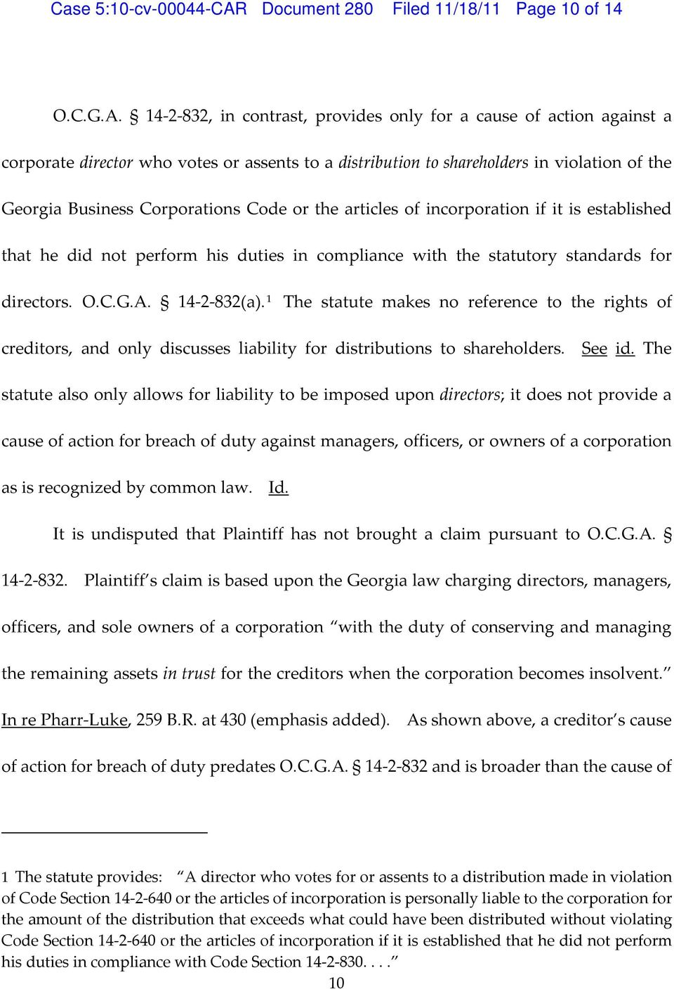 14 2 832, in contrast, provides only for a cause of action against a corporate director who votes or assents to a distribution to shareholders in violation of the Georgia Business Corporations Code