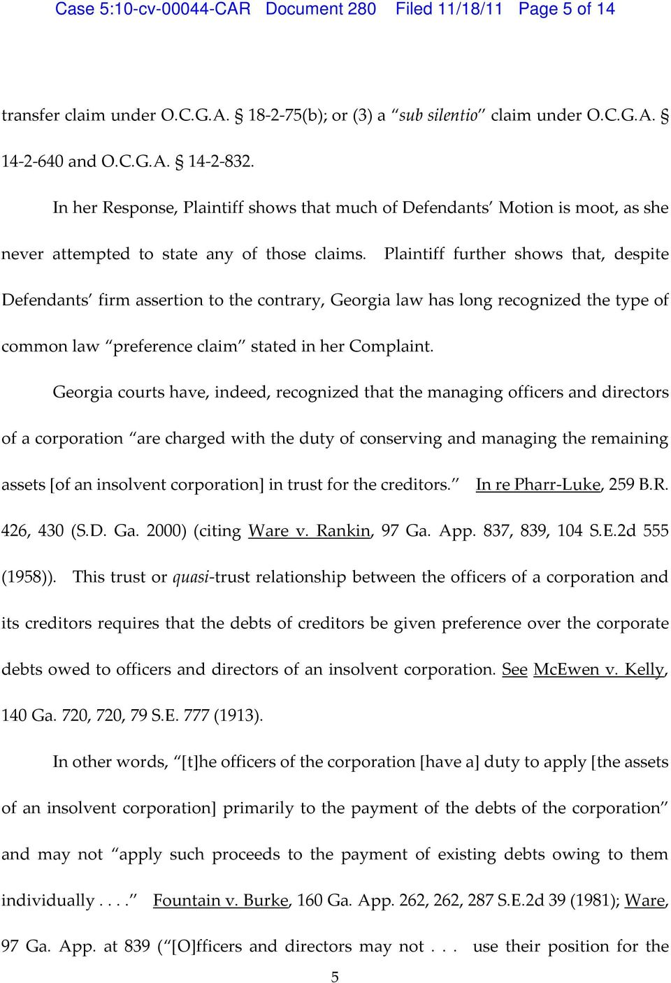 Plaintiff further shows that, despite Defendants firm assertion to the contrary, Georgia law has long recognized the type of common law preference claim stated in her Complaint.