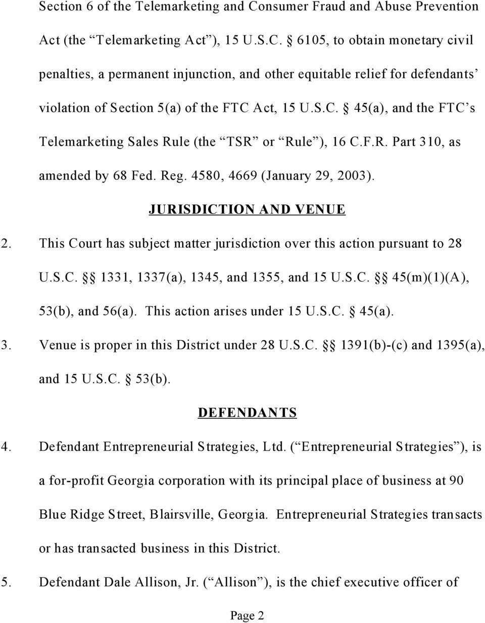 This Court has subject matter jurisdiction over this action pursuant to 28 U.S.C. 1331, 1337(a), 1345, and 1355, and 15 U.S.C. 45(m)(1)(A), 53(b), and 56(a). This action arises under 15 U.S.C. 45(a).