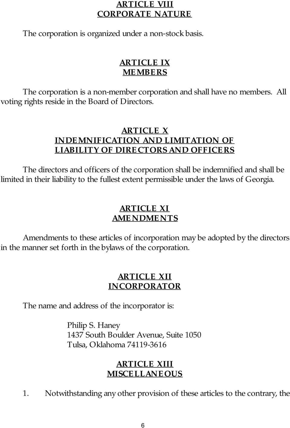 ARTICLE X INDEMNIFICATION AND LIMITATION OF LIABILITY OF DIRECTORS AND OFFICERS The directors and officers of the corporation shall be indemnified and shall be limited in their liability to the